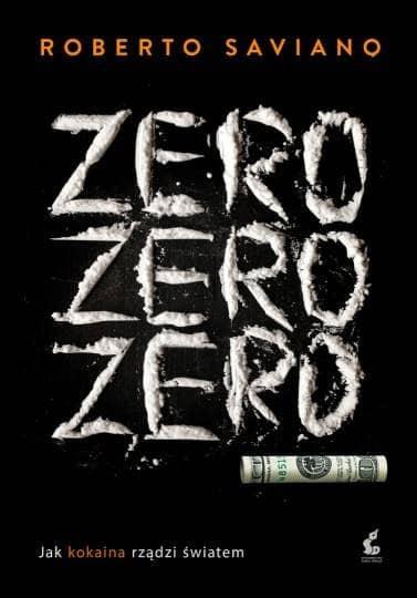 zero zero zero jak kokaina rzadzi swiatem b